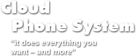 cloud phone system. it does everything you want, and more
