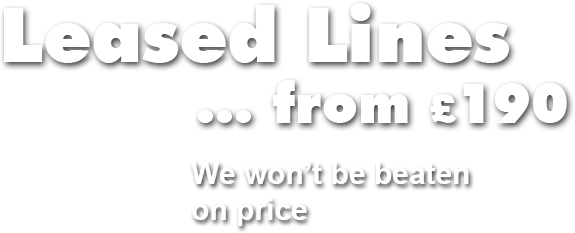 text that reads leased lines from £190 we won't be beaten on price